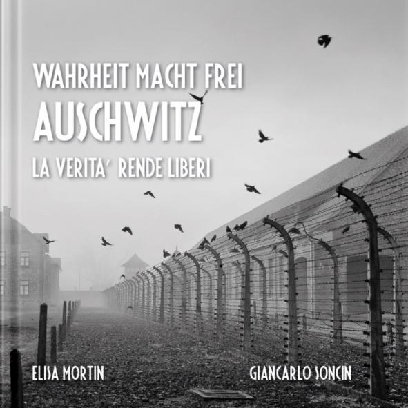 Auschwitz - Wahrheit Macht Frei